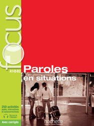 Dernières parutions sur Expression orale, FOCUS PAROLES SITUATIONS + CDCORRIGES