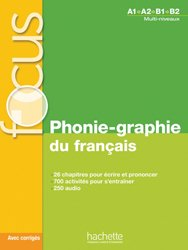 Focus - Phonie-graphie du français + CD audio MP3   corrigés