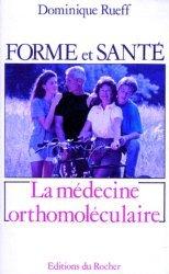 Dernières parutions dans Équilibre, Forme et santé, une révolution. La médecine orthomoléculaire