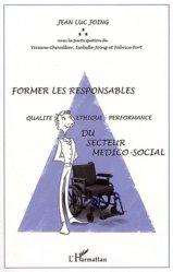 Souvent acheté avec Dictionnaire de l'organisation sanitaire et médicosociale, le Former les responsables du secteur médico-social