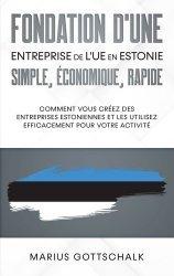 Dernières parutions sur Création d'entreprise, Fondation d'une entreprise de l'UE en Estonie: simple, économique, rapide