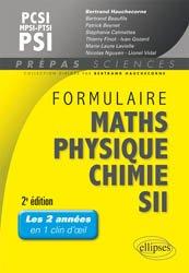 Dernières parutions sur 2ème année, Formulaire MatHs - Physique-Chimie -SII - MPSI/MP