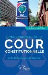 Dernières parutions sur Droit constitutionnel, Fonctionnement de la Cour constitutionnelle de la République de Guinée