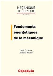 Dernières parutions sur Mécanique, Fondements énergétiques de la mécanique