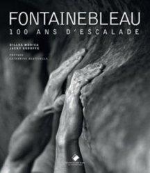 Dernières parutions sur Alpinisme - Escalade - Trail - Randos, Fontainebleau