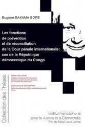 Dernières parutions dans Collection des thèses, Fonctions de prévention et de réconciliation de la cour pénale internationale