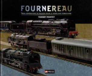 Dernières parutions sur Modélisme, Fournereau. Trois générations de passion pour le modélisme ferroviaire