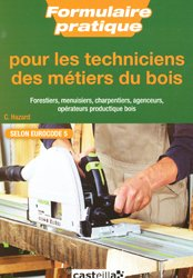 Souvent acheté avec Le coût des fournitures en viticulture et oenologie 2014, le Formulaire pratique pour les techniciens des métiers du bois