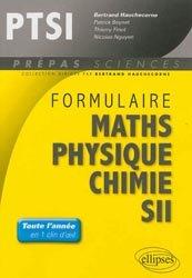 Souvent acheté avec Physique 1ère année MPSI, PTSI, le Formulaire PTSI Maths - Physique - Chimie - SII