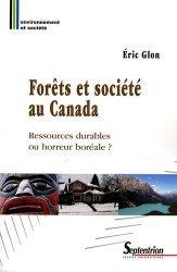 Dernières parutions dans Environnement et société, Forêts et société au Canada Ressources durables ou horreur boréale ?