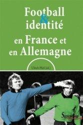 Dernières parutions dans Histoire et Civilisations, Football et identité en France et en Allemagne