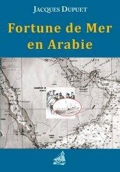 Dernières parutions sur Récits de mer, Fortune de mer en Arabie