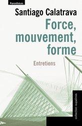 Dernières parutions dans Eupalinos, Force, mouvement, forme