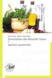 Dernières parutions sur Industrie agroalimentaire, Formulation des Bioactifs Tome I