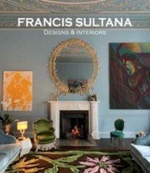 Dernières parutions sur Décoration, Francis Sultana Designs and interiors
