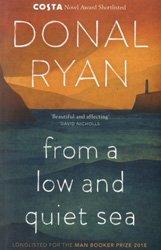 Dernières parutions sur Man Booker Prize, From a Low and Quiet Sea