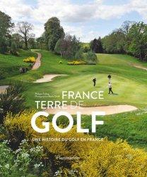 Dernières parutions sur Golf, France, terre de golf. Une histoire du golf en France