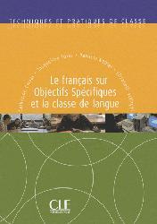 Dernières parutions dans Techniques et Pratiques de classe, Le français sur objectifs spécifiques et la classe de langue