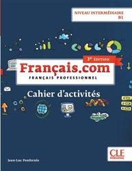 Dernières parutions sur Français spécialisé, Français.com Niveau intermédiaire B1
