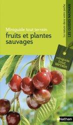 Souvent acheté avec L'urine, de l'or liquide au jardin - Guide pratique pour produire ses fruits et légumes en utilisant, le Fruits et plantes sauvages