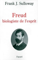 Dernières parutions dans Histoire de la pensée, FREUD BIOLOGISTE DE L'ESPRIT. Edition 1998