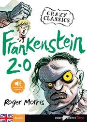 Dernières parutions dans Paper Planes Teens Niv. avancé, Frankenstein 2.0 - Livre + mp3