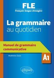 Dernières parutions sur Outils d'enseignement, Français langue étrangère (FLE) A1 La grammaire au quotidien. Manuel de grammaire communicative, Edition 2020