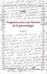 Dernières parutions dans La gérontologie en actes, Fragments pour une histoire de la gérontologie - Volume 1