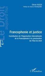 Dernières parutions sur Autres ouvrages de philosophie du droit, Francophonie et justice