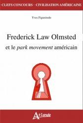 Dernières parutions dans Clefs concours, Frederick Law Olmsted et le park movement américain