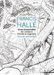 Dernières parutions sur Gestion des exploitations, Francis halle, 30 ans d'exploration des canopees forestieres tropicales