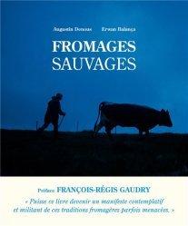 Dernières parutions sur Fromages, Fromages sauvages