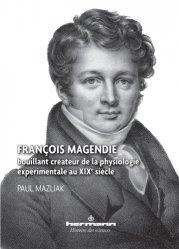 Dernières parutions dans Histoire des sciences, François Magendie