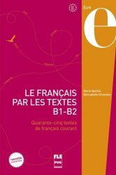 Dernières parutions sur Expression écrite, Le français par les textes B1-B2
