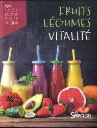 Dernières parutions sur Jus de fruit, Fruits, légumes, vitalité