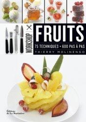 Dernières parutions sur Fruits, Fruits. 75 techniques, 600 pas à pas