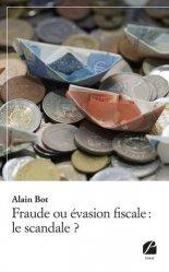 Dernières parutions sur Contentieux fiscaux, Fraude ou évasion fiscale : le scandale ?