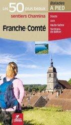 Dernières parutions dans Balades à pied, Franche-comte les 50 plus beaux sentiers