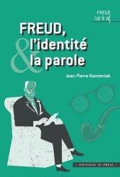 Dernières parutions sur Freud, Freud, l'identite et la parole