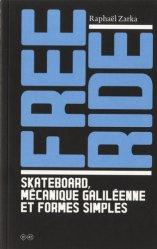 Dernières parutions sur Equipements sportifs et culturels, Free ride - Skateboard, mécanique galiléenne et formes simples