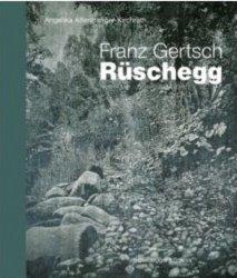 Dernières parutions sur Monographies, Franz Gertsch. Rüschegg