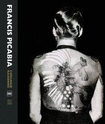 Dernières parutions sur Surréalisme, Francis Picabia. Catalogue raisonné Volume 3 (1927-1939), Edition bilingue français-anglais