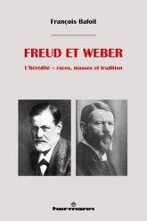 Dernières parutions sur Freud, Freud et Weber. L'hérédité : races, masses et tradition