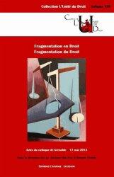 Dernières parutions dans L'unité du droit, Fragmentation en droit. Fragmentation du droit. Colloque de Grenoble, 17 mai 2013