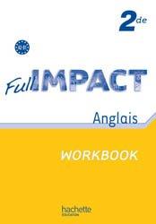 Dernières parutions dans Impact, Full impact 2de - Workbook - Ed.2010