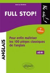 Dernières parutions dans Bloc notes, Full stop ! - Pour enfin maîtriser les 100 pièges classiques de l'anglais A2-B1