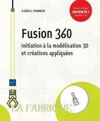 Dernières parutions dans La Fabrique, Fusion 360