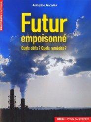 Dernières parutions dans Bibliothèque scientifique, Futur empoisonné Quels défis? Quels remèdes?