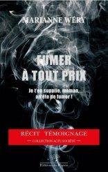Dernières parutions sur Autres dépendances, Fumer à tout prix