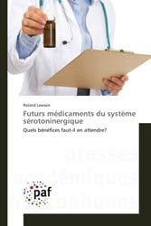 Futurs médicaments du système serotoninergique